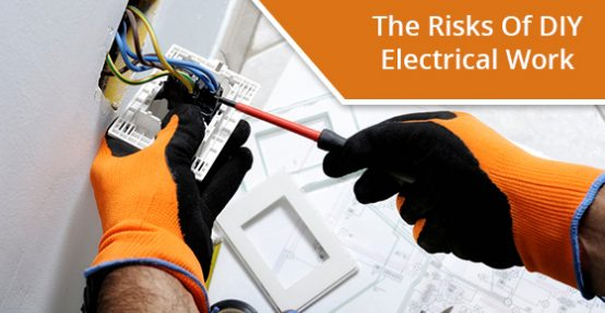 The Risks Of DIY Electrical Work