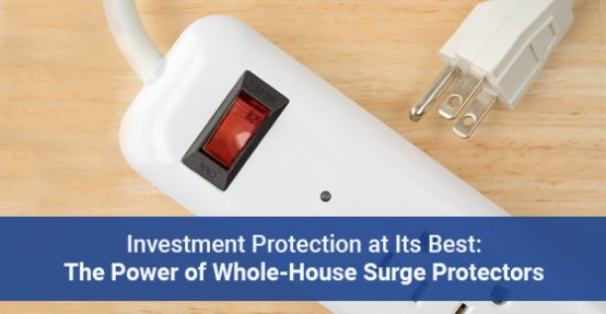 Investment Protection at Its Best: The Power of Whole-House Surge Protectors