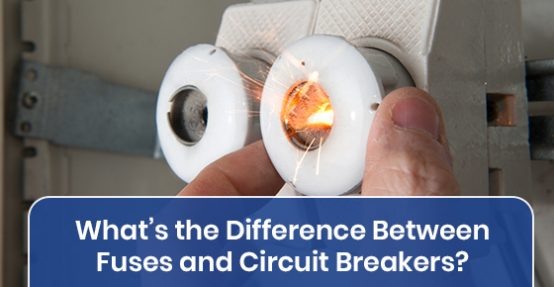 What's the Difference Between Fuses and Circuit Breakers?
