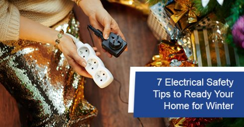 7 Electrical Safety Tips to Ready Your Home for Winter
