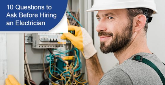 10 Questions to Ask Before Hiring an Electrician